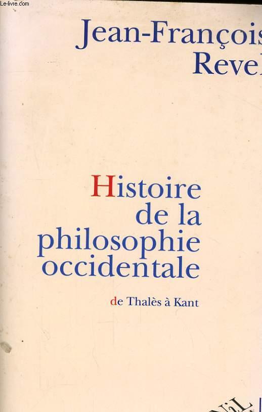 HISTOIRE DE LA PHILOSOPHIE OCCIDENTALE, DE THALES A KANT