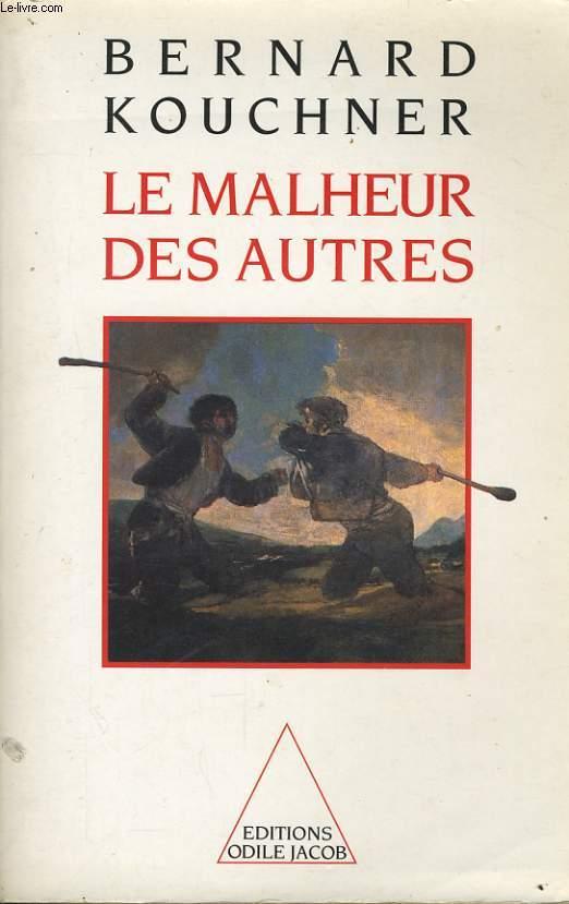 LE MALHEUR DES AUTRES