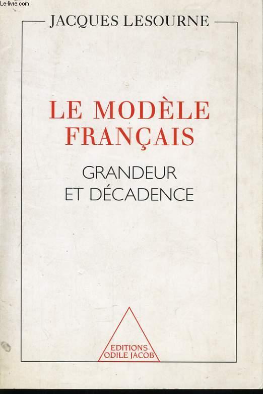 LE MODELE FRANCAIS, GRANDEUR ET DECADENCE