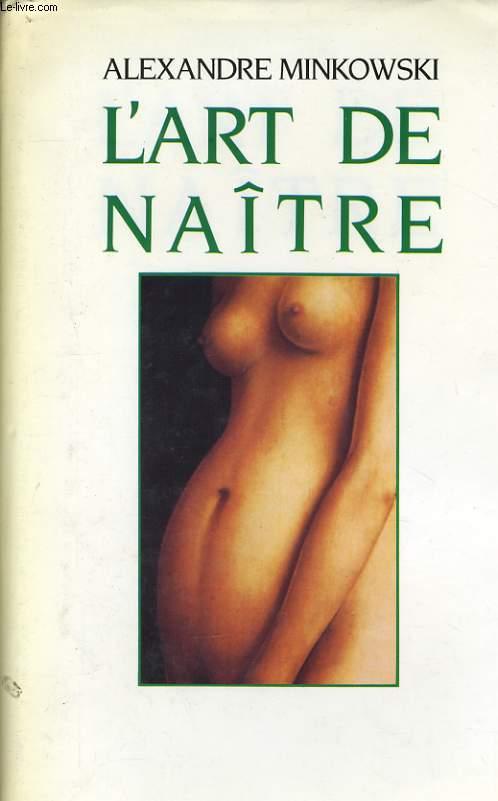 L'ART DE NAITRE