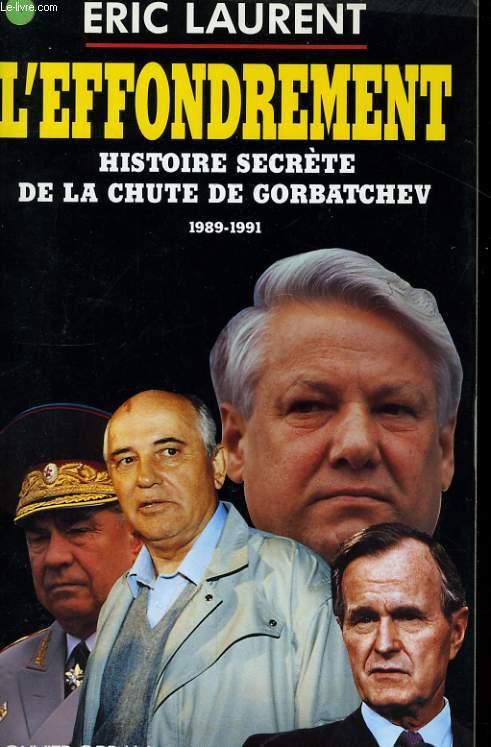 L'EFFONDREMENT, HISTOIRE SECRETE DE LA CHUTE DE GORBATCHEV, 1989-1991