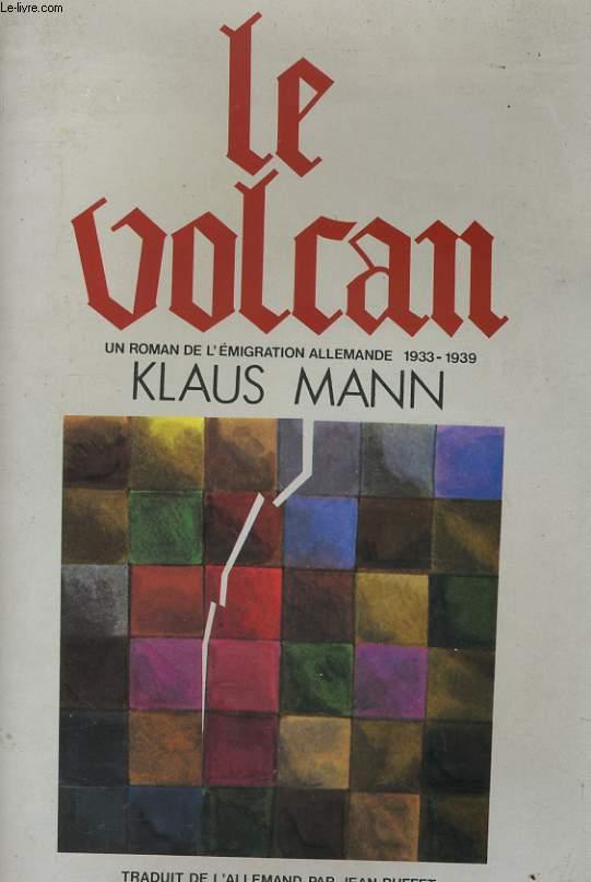 LE VOLCAN, LE ROMAN DE L'EMIGRATION ALLEMANDE 1933-1939