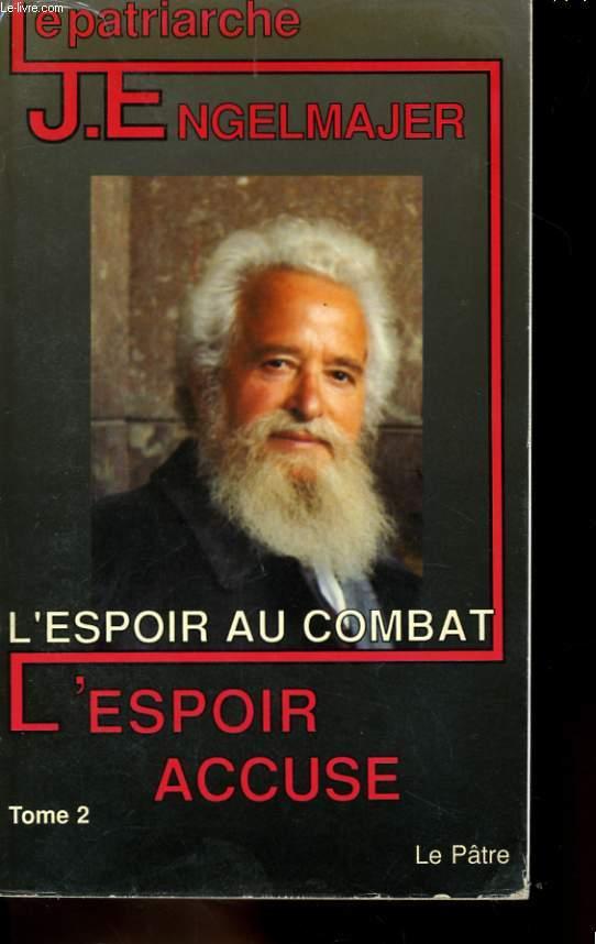 L'ESPOIR AU COMBAT, L'ESPOIR ACCUSE, TOME 2