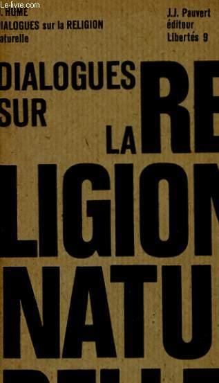 DIALOGUES SUR LA RELIGION NATURELLE suivis de DEUX ESSAIS