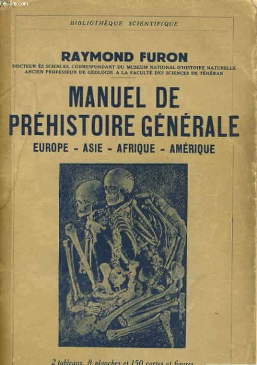 MANUEL DE PREHISTOIRE GENERALE: EUROPE, ASIE, AFRIQUE, AMERIQUE
