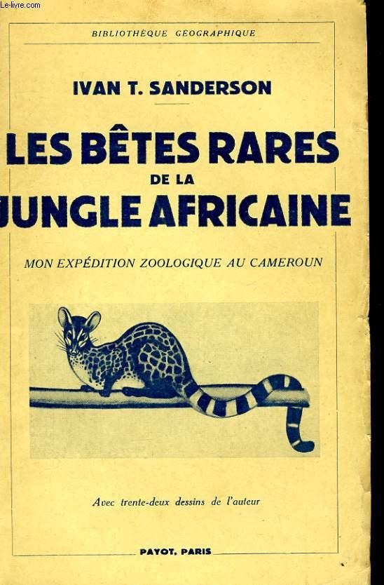 LES BETES RARES DE LA JUNGLE AFRICAINE, MON EXPEDITION ZOOLOGIQUE AU CAMEROUN
