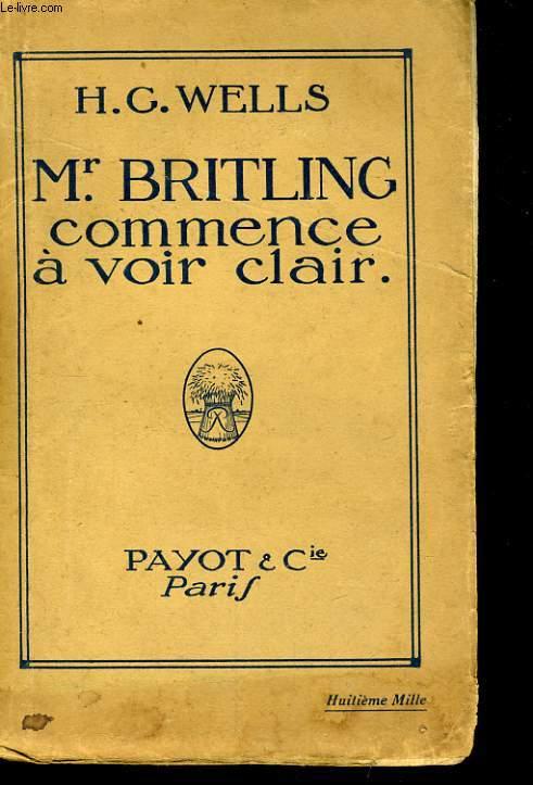 MR BRITLING COMMENCE A VOIR CLAIR