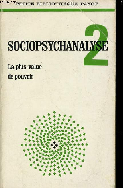 SOCIOPSYCHANALYSE 2, LA PLUS-VALUE DU POUVOIR