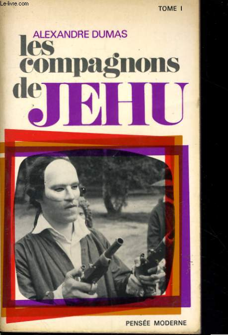 LES COMPAGNONS DE JEHU, TOMES 1 et 2