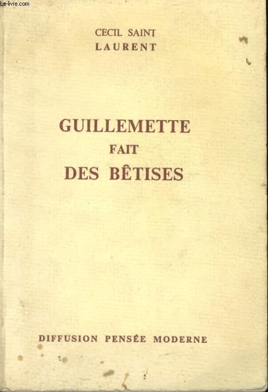 GUILLEMETTE FAIT DES BETISES