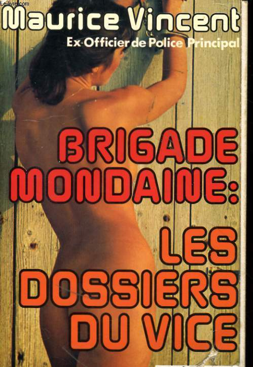 BRIGADE MONDAINE: LES DOSSIERS DU VICE