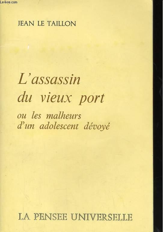 L'ASSASSIN DU VIEUX PORT OU LES MALHEURS D'UN ADOLESCENT DEVOYE