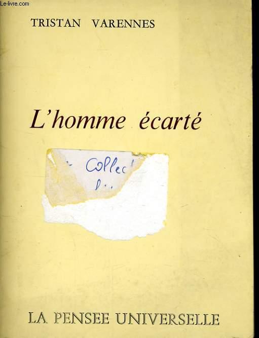 L'HOMME ECARTE