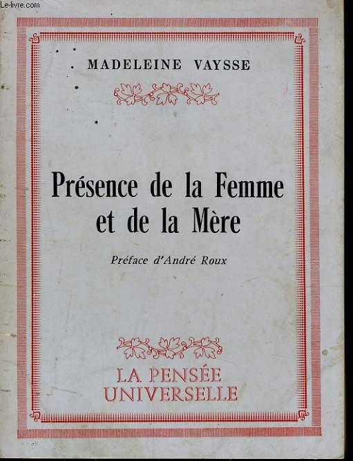 PRESENCE DE LA FEMME ET DE LA MERE