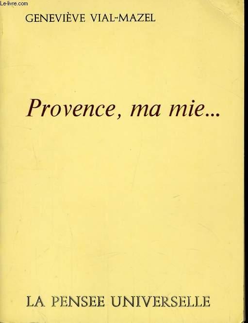 PROVENCE, MA MIE...