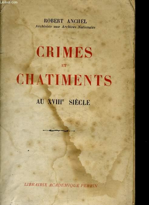CRIMES ET CHATIMENTS AU XVIIIè SIECLE