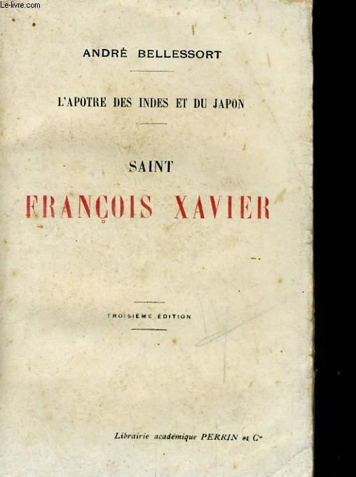 L'APOTRE DES INDES ET DU JAPON - SAINT FRANCOIS XAVIER