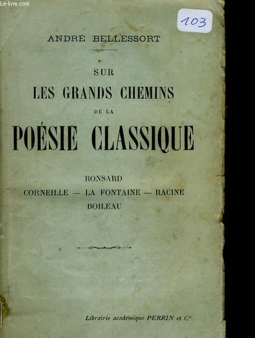 SUR LES GRANDS CHEMINS DE LA POESIE CLASSIQUE