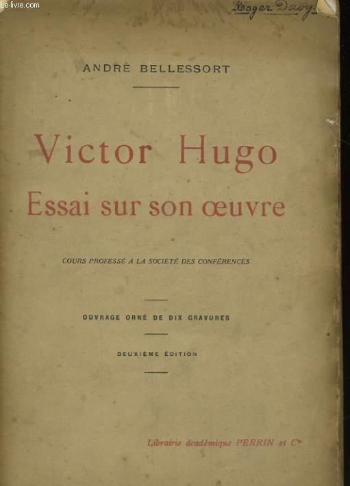 VICTOR HUGO, ESSAI SUR SON OEUVRE