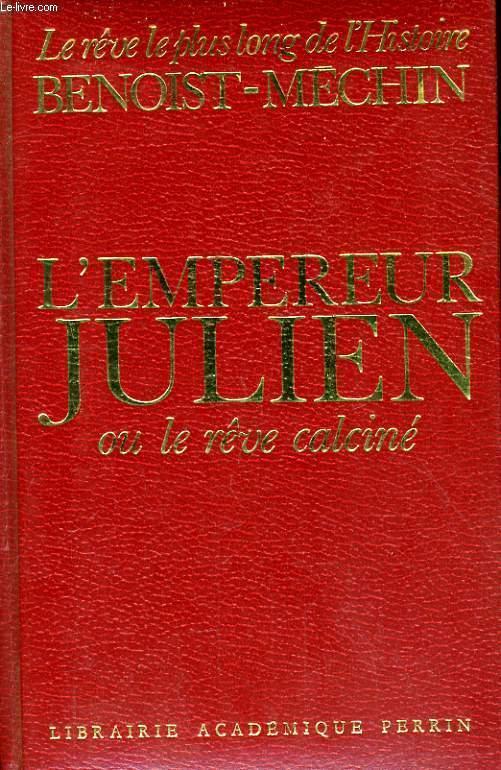 L'EMPEREUR JULIEN OU LE REVE CALCINE