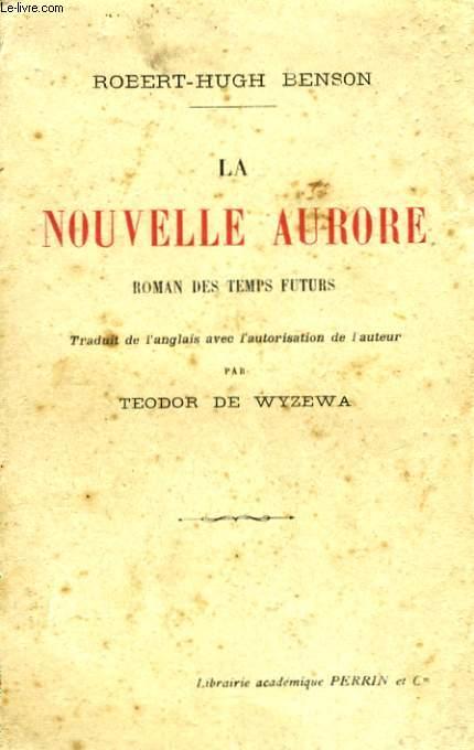 LA NOUVELLE AURORE, ROMAN DES TEMPS FUTURS