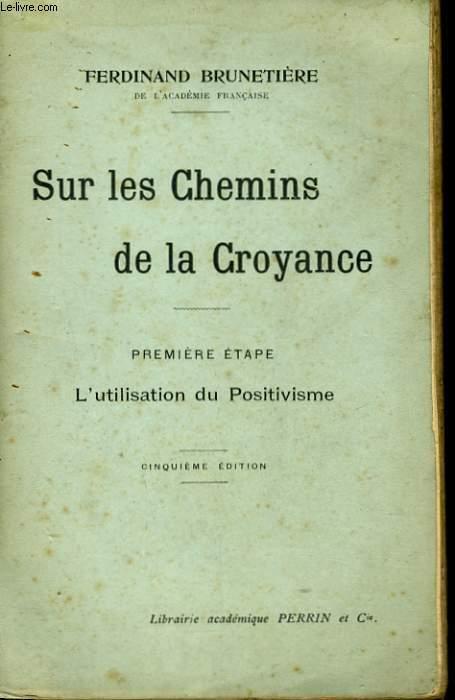 SUR LES CHEMINS DE LA CROYANCE, PREMIERE ETAPE: L'UTILISATION DU POSITIVISME