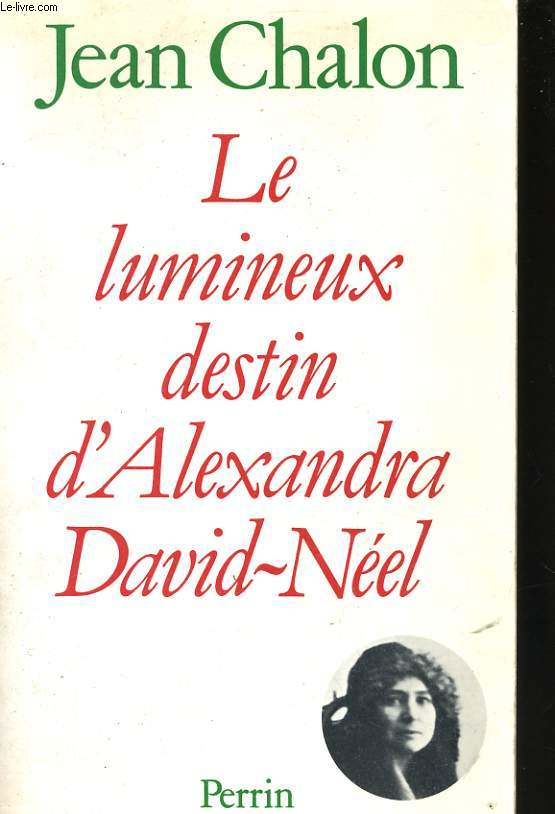 LE LUMINEUX DESTIN D'ALEXANDRA DAVID-NEEL