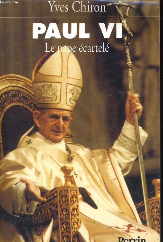 PAUL VI, LE PAPE ECARTELE