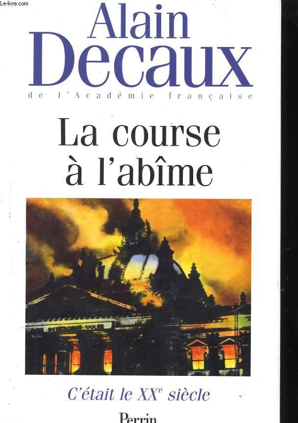 LA COURSE A L'ABIME - C'ETAIT LE XXè SIECLE, TOME 2