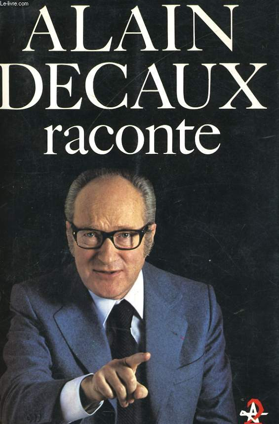 ALAIN DECAUX RACONTE (TOME 1)