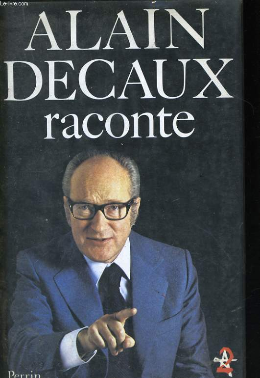 ALAIN DECAUX RACONTE (TOME 1)