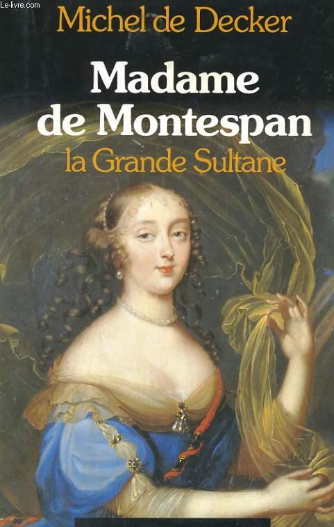 MADAME DE MONTESPAN LA GRANDE SULTANE