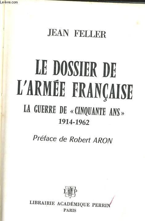 LE DOSSIER DE L'ARMEE FRANCAISE, LA GUERRE DE