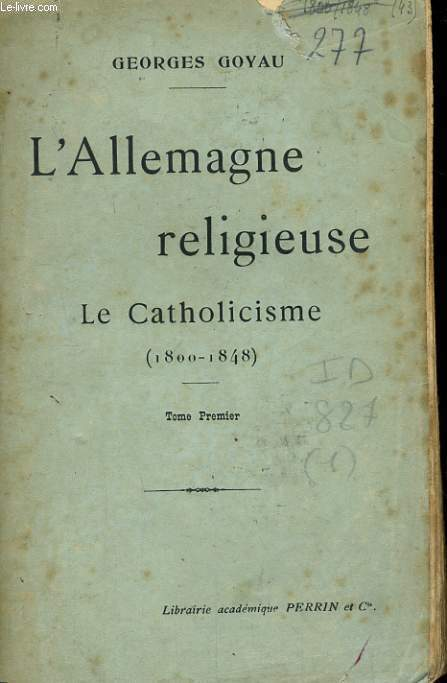 L'ALLEMAGNE RELIGIEUSE, LE CATHOLICISME, 1800-1848, TOME 1