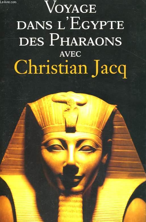 VOYAGE DANS L'EGYPTE DES PHARAONS AVEC CHRISTIAN JACQ