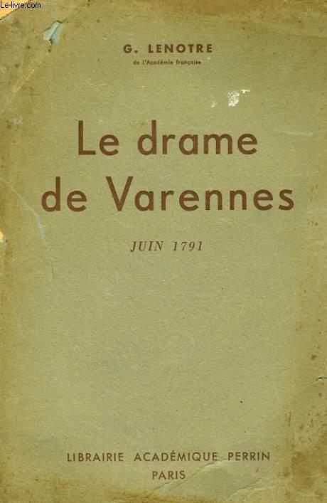 LE DRAME DE VARENNES, JUIN 1791