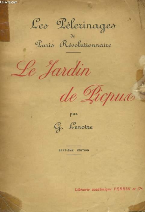 LES PELERINAGES DE PARIS REVOLUTIONNAIRE, LE JARDIN DE PICPUS