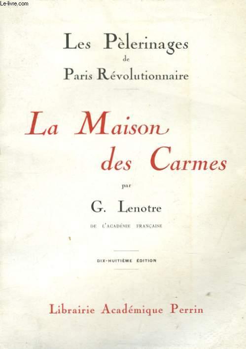 LES PELERINAGES DE PARIS REVOLUTIONNAIRE, LA MAISON DES CARMES