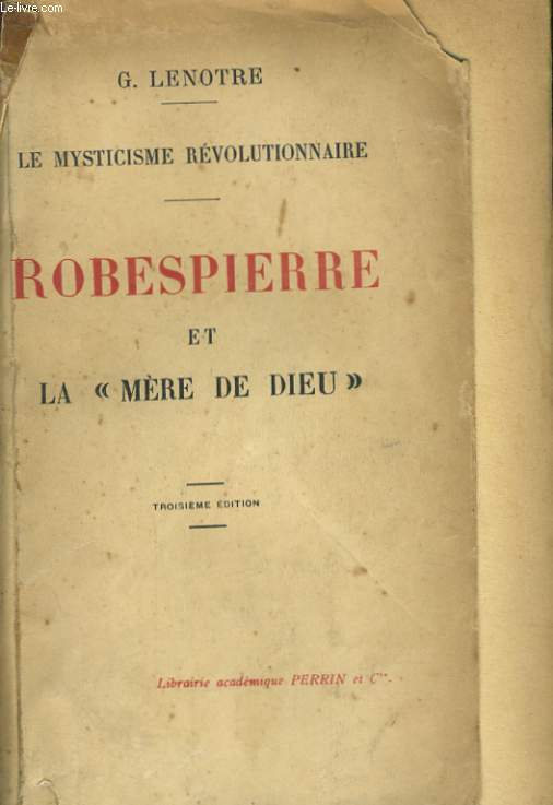LE MYSTICISME REVOLUTIONNAIRE, ROBESPIERRE ET LA