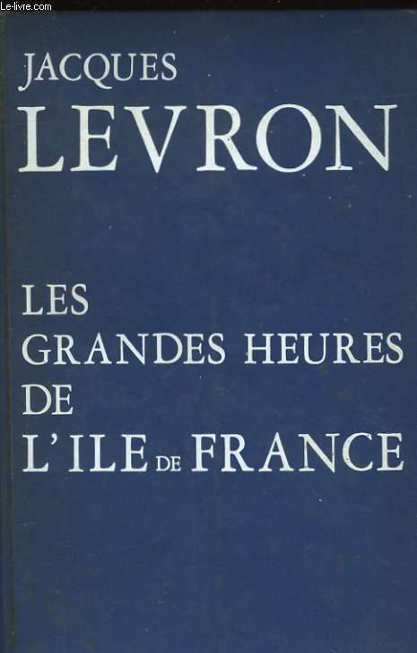 LES GRANDES HEURES DE L'ILE DE FRANCE