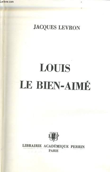 LOUIS LE BIEN-AIME