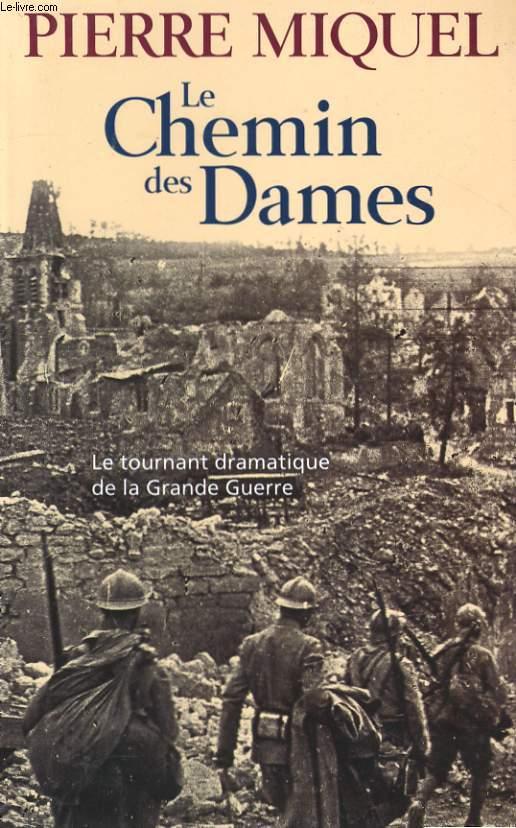 LE CHEMIN DES DAMES, LE TOURNANT DRAMATIQUE DE LA GRANDE GUERRE