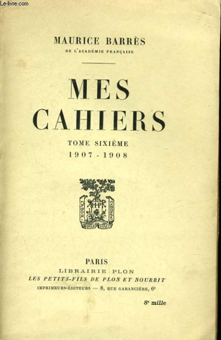 MES CAHIERS, TOME 6, JUILLET 1907 - JUILLET 1908