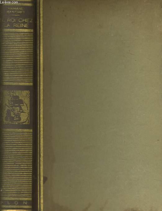 HISTOIRE SECRETE DU MARIAGE DE LOUIS XIII ET D'ANNE D'AUTRICHE, LE ROI CHEZ LA REINE