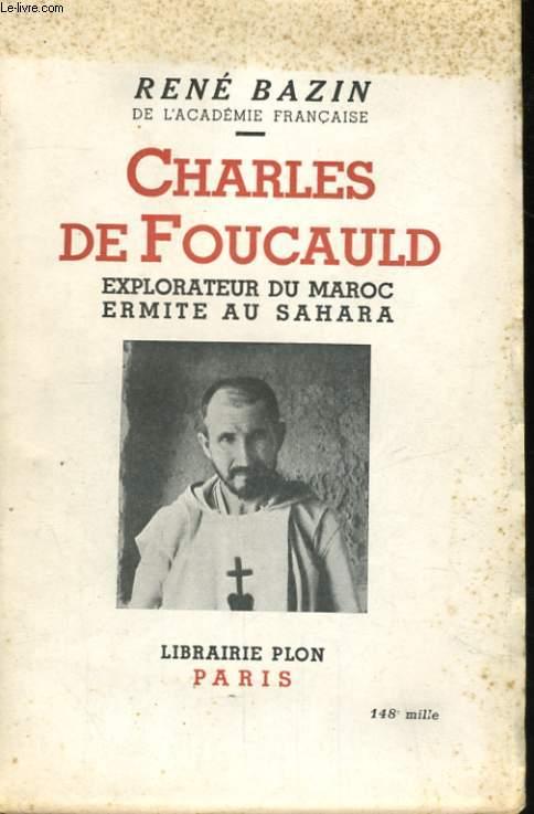 CHARLES DE FOUCAULD, EXPLORATEUR AU MAROC, ERMITE AU SAHARA