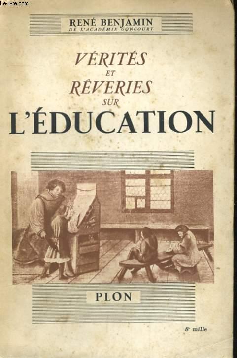 VERITES ET REVERIES SUR L'EDUCATION