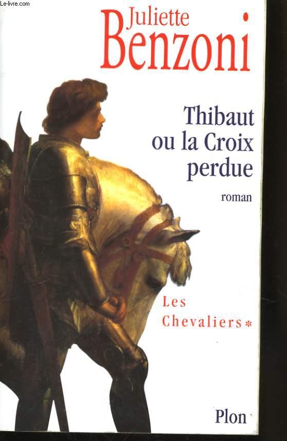 THIBAUT OU LA CROIX PERDUE (LES CHEVALIERS, 1)