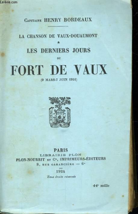 LA CHANSON DE VAUX-DOUAUMONT, TOME 1: LES DERNIERS JOURS DU FORT DE VAUX, 9 mars - 7 juin 1916