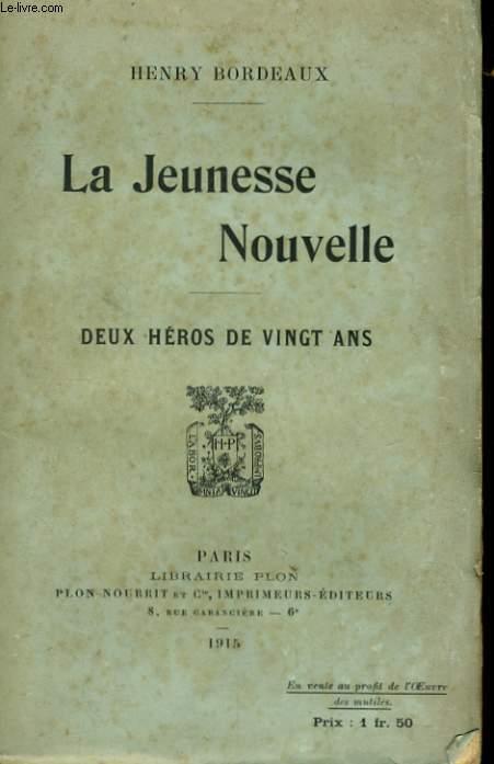 LA JEUNESSE NOUVELLE, DEUX HEROS DE VINGT ANS