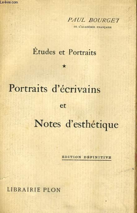 ETUDES ET PORTRAITS, TOME 1: PORTRAITS D'ECRIVAINS ET NOTES D'ESTHETIQUE